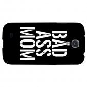 Bad Ass Mom - Geeks Designer Line Mom Series Hard Back Case for Samsung Galaxy S4