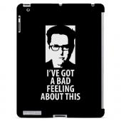 Bad Feeling - Geeks Designer Line Humor Series Hard Case for Apple iPad (3rd & 4th Gen.)